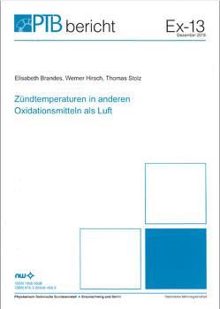 Zündtemperaturen in anderen Oxidationsmitteln als Luft von Brandes,  Elisabeth, Hirsch,  Werner, Stolz,  Thomas