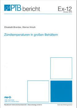 Zündtemperaturen in großen Behältern von Brandes,  Elisabeth, Hirsch,  Werner