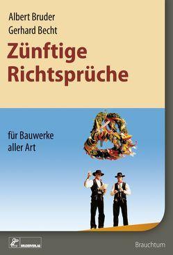 Zünftige Richtsprüche von Becht,  Gerhard, Bruder,  Albert