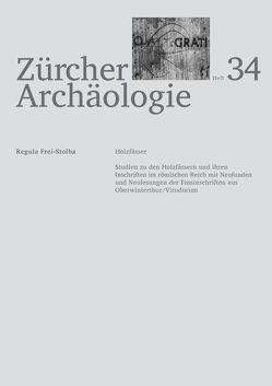 Zürcher Archäologie, Heft 34, Holzfässer von Frei-Stolba,  Regula