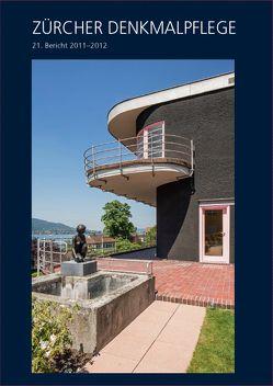 Zürcher Denkmalpflege 21. Bericht 2011-2012 von Mueller,  Thomas