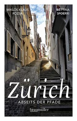 Zürich abseits der Pfade von Rózsa,  Miklós Klaus, Spoerri,  Bettina