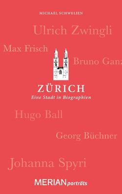 Zürich. Eine Stadt in Biographien von Schwelien,  Michael