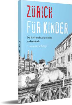 Zürich für Kinder von Bühler-Honegger,  Regula, Frei,  Martina, Ruf,  Laura