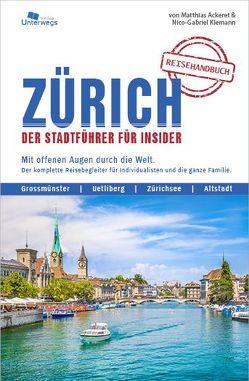 ZÜRICH Reisehandbuch von Ackeret,  Matthias, Klemann,  Nico-Gabriel