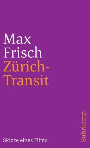 Zürich-Transit von Frisch,  Max