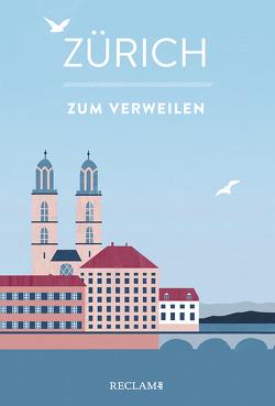 Zürich zum Verweilen von Gstettenhofer,  André, Reinke,  Katinka
