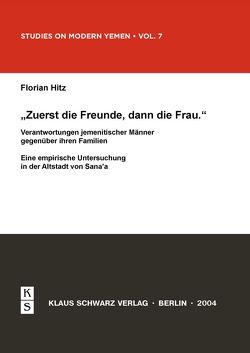 """""""Zuerst die Freunde, dann die Frau"""" von Hitz,  Florian"""