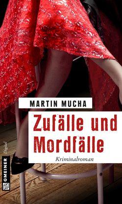 Zufälle und Mordfälle von Mucha,  Martin
