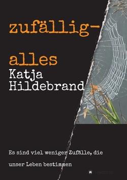 zufällig-alles von Hildebrand,  Katja