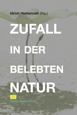 Zufall in der belebten Natur von Ulrich,  Herkenrath