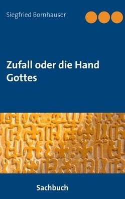 Zufall oder die Hand Gottes von Bornhauser,  Siegfried