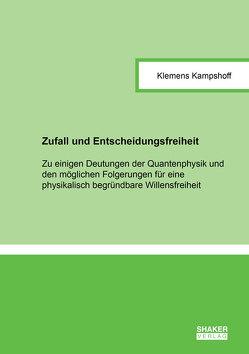 Zufall und Entscheidungsfreiheit von Kampshoff,  Klemens