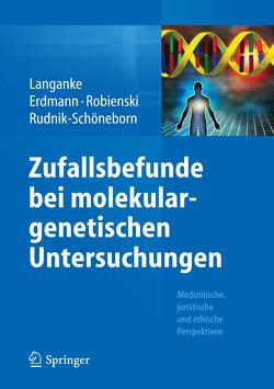 Zufallsbefunde bei molekulargenetischen Untersuchungen von Erdmann,  Pia, Langanke,  Martin, Liedtke,  Wenke, Robienski,  Jürgen, Rudnik-Schöneborn,  Sabine