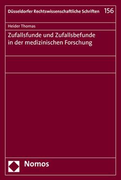 Zufallsfunde und Zufallsbefunde in der medizinischen Forschung von Thomas,  Heider