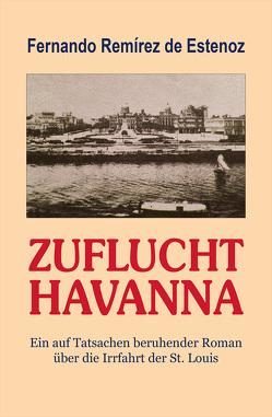 ZUFLUCHT HAVANNA von Estenoz,  Fernando Remírez de, Schmitz,  Manfred, Seidelbach,  Camilla