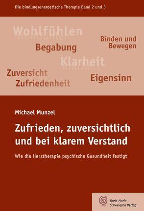 Zufrieden, zuversichtlich und bei klarem Verstand von Munzel,  Michael
