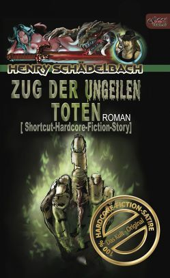 Zug der Ungeilen Toten von Schädelbach,  Henry, Skroch,  Caroline