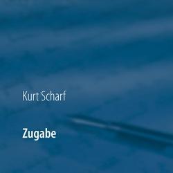 Zugabe von Scharf,  Kurt