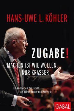 Zugabe! von Köhler,  Hans-Uwe L.