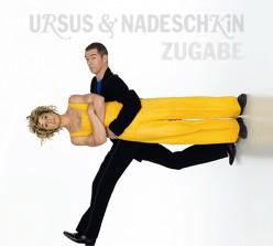 Zugabe von Ursus & Nadeschkin,