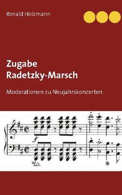 Zugabe Radetzky-Marsch von Holzmann,  Ronald