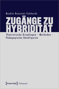 Zugänge zu Hybridität von Hosseini-Eckhardt,  Nushin
