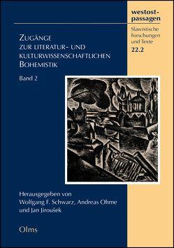 Zugänge zur literatur- und kulturwissenschaftlichen Bohemistik von Jirousek,  Jan, Ohme,  Andreas, Schwarz,  Wolfgang F