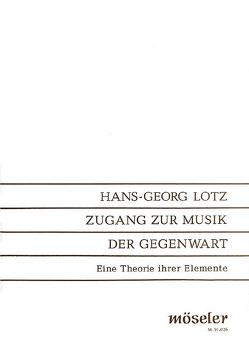 Zugang zur Musik der Gegenwart von Lotz,  Hans-Georg