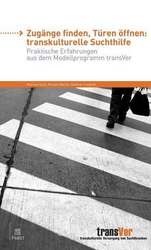 Zugänge finden, Türen öffnen: transkulturelle Suchthilfe von Czycholl,  Dietmar, Martin,  Miriam, Schu,  Martina