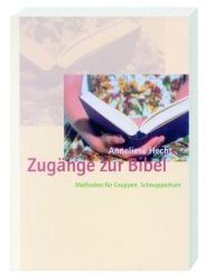 Zugänge zur Bibel von Hecht,  Anneliese