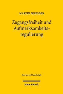 Zugangsfreiheit und Aufmerksamkeitsregulierung von Mengden,  Martin
