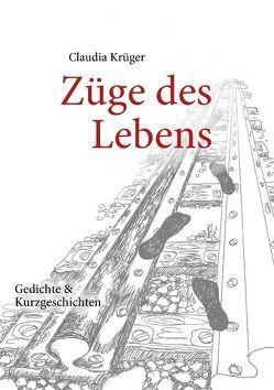 Züge des Lebens von Krüger,  Claudia