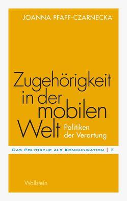 Zugehörigkeit in der mobilen Welt von Pfaff-Czarnecka,  Joanna