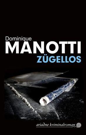 Zügellos von Manotti,  Dominique, Stephani,  Andrea