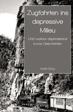 Zugfahrten ins depressive Milieu von Bury,  Kevin