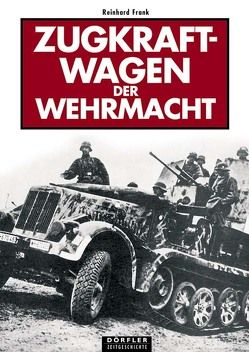 Zugkraftwagen der Wehrmacht von Frank,  Reinhard