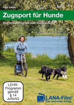 Zugsport für Hunde von Jakob,  Anja