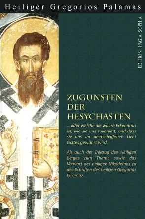 Zugunsten der Hesychasten von der Hagiorit,  Nikodemos, Makedos,  Georgios, Palamas,  Gregorios