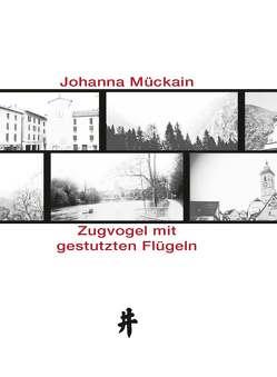 Zugvogel mit gestutzten Flügeln von Mückain,  Johanna