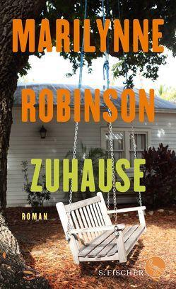 Zuhause von Robinson,  Marilynne, Strätling,  Uda