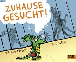 Zuhause gesucht! von Freund,  Wieland, Schulz,  Kristine