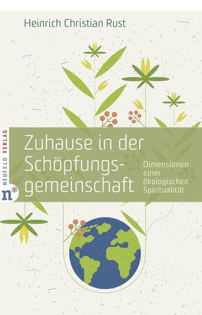 Zuhause in der Schöpfungsgemeinschaft von Rust,  Heinrich Christian