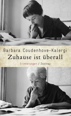 Zuhause ist überall von Coudenhove-Kalergi,  Barbara