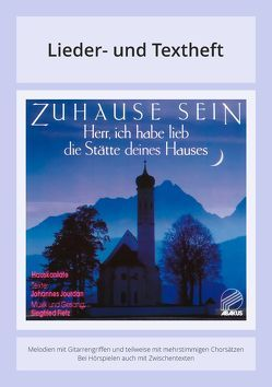 Zuhause sein – Herr, ich habe lieb die Stätte deines Hauses von Fietz,  Siegfried, Jourdan,  Johannes, Müller,  Werner H, Schaffner,  Jonathan