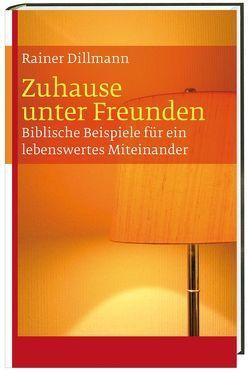 Zuhause unter Freunden von Dillmann,  Rainer