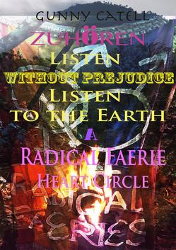 ZUHÖREN, Listen without Prejudice, Listen to the Earth von Catell,  Gunny