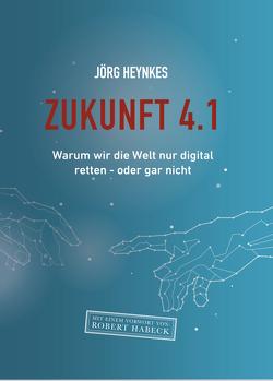 Zukunft 4.1 von Heynkes,  Jörg