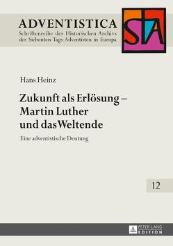 Zukunft als Erlösung – Martin Luther und das Weltende von Heinz,  Hans
