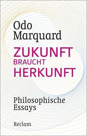 Zukunft braucht Herkunft von Marquard,  Odo, Wetz,  Franz Josef